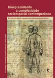 Compreendendo a complexidade socioespacial contemporânea:  ...