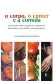 O corpo, o comer e a comida: um estudo sobre as práticas c ...