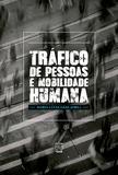 Tráfico de pessoas e mobilidade humana