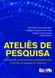 Ateliês de Pesquisa: formação de professores(as)-pesquisadores(as) e métodos de pesquisa em educação