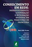 Conhecimento em rede: desenvolvimento, cooperação e integração regional em território de fronteira – Rede CIDIR: 10 anos