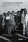A formação do Candomblé: história e ritual da nação jeje na Bahia