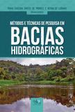 Métodos e técnicas de pesquisa em bacias hidrográficas.
