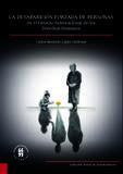 La desaparición forzada de personas en el derecho internacional de los derechos humanos: Estudio de su evolución, concepto y reparación a las víctimas