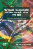 Políticas de financiamento e gestão da educação básica (1990-2010): os casos Brasil e Portugal