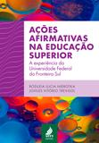 Ações afirmativas na educação superior: a experiência da Universidade Federal da Fronteira Sul