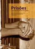 Prisões numa abordagem interdisciplinar