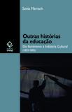 Outras histórias da educação: do Iluminismo à Indústria Cultural (1823-2005)