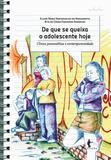 De que se queixa o adolescente hoje: clínica psicanalítica e contemporaneidade