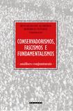 Conservadorismos, fascismos e fundamentalismos: análises conjunturais
