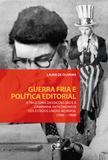 Guerra fria e política editorial: a trajetória da Edições GRD e a campanha anticomunista dos  Estados Unidos no Brasil (1956-1968)