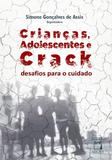 Crianças, adolescentes e crack: desafios para o cuidado