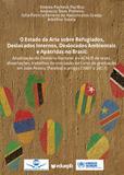 O Estado da Arte sobre Refugiados, Deslocados Internos, Deslocados Ambientais e Apátridas no Brasil: atualização do Diretório Nacional do ACNUR de teses, dissertações, trabalhos de conclusão de curso de graduação em João Pessoa (Paraíba) e artigos (2007 a 2017)