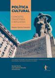 Política Cultural: conceito, trajetória e reflexões