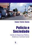 Polícia e sociedade: gestão de segurança pública violência e controle social