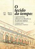 O tecido do tempo: o patrimônio cultural no Brasil e a Academia Sphan: a relação entre modernismo e barroco