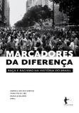 Marcadores da diferença: raça e racismo na história do Brasil