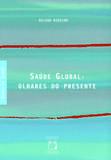 Saúde global: olhares do presente