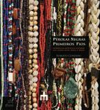 Pérolas negras – primeiros fios: experiências artísticas e culturais nos fluxos entre África e Brasil