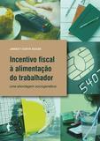 Incentivo fiscal à alimentação do trabalhador: uma abordagem sociogenética