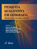 Pesquisa qualitativa em geografia: reflexões teórico-conceituais e aplicadas
