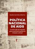 Política Nacional de Aids: construção da resposta governamental à epidemia HIV/aids no Brasil