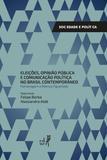 Eleições, opinião pública e comunicação pública no Brasil contemporâneo: homenagem a Marcus Figueiredo