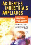 Acidentes industriais ampliados: desafios e perspectivas para o controle e a prevenção