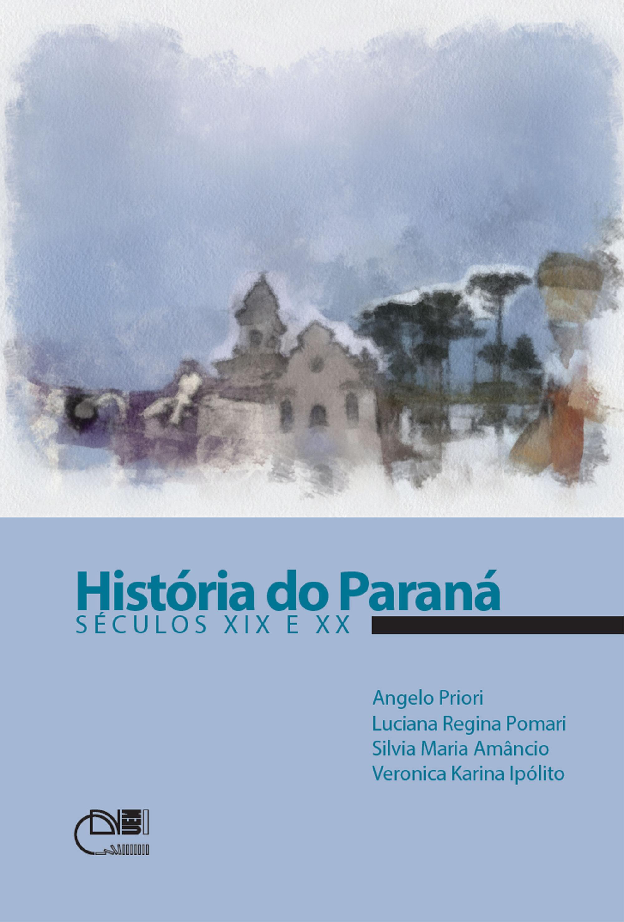 SciELO Books | História do Paraná: séculos XIX e XX