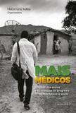 Mais Médicos: as vozes dos atores e os impactos do programa na atenção básica à saúde