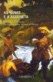 As minas e a agulheta: romance e história em As minas de prata, de José de Alencar