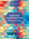Questões sociocientíficas: fundamentos, propostas de ensino e perspectivas para ações sociopolíticas