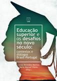 Educação superior e os desafios no novo século: contextos e diálogos Brasil-Portugal