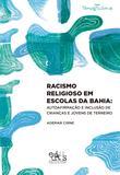 Racismo religioso em escolas da Bahia: autoafirmação e inclusão de crianças e jovens de terreiro