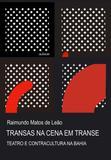 Transas na cena em transe: teatro e contracultura na Bahia