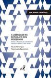A Liberdade na República dos modernos: teoria e história do liberalismo político francês (1789-1848)