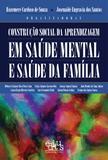 Construção social da aprendizagem em saúde mental e saúde da família