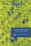 Janelas indiscretas: ensaios de crítica biográfica