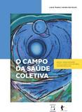 O campo da saúde coletiva: gênese, transformações e articulações com a reforma sanitária brasileira