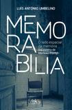 Memorabilia: o lado espacial da memória (na esteira de Merleau-Ponty)