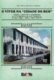 """O viver na """"cidade do bem"""": tensões, conflitos e acomodações na Vila Operária de Luiz Tarquínio, na Boa Viagem – Bahia (1892-1946/47)"""
