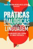Práticas dialógicas de linguagem: possibilidades para o ensino de língua portuguesa