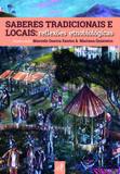 Saberes tradicionais e locais: reflexões etnobiológicas